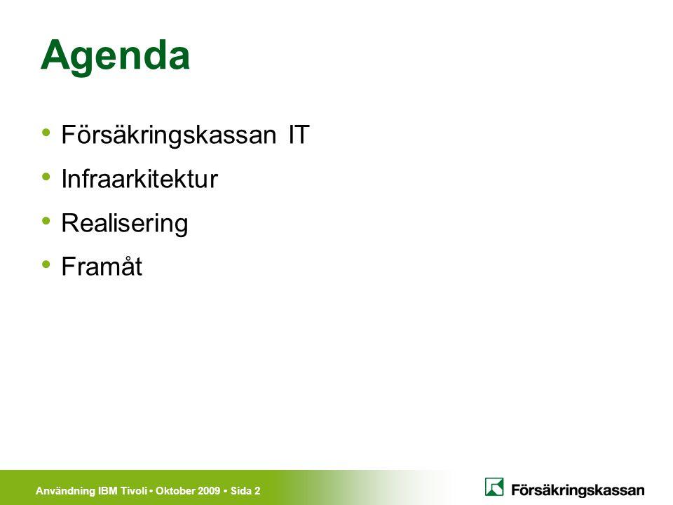 Agenda Försäkringskassan IT Infraarkitektur Realisering Framåt