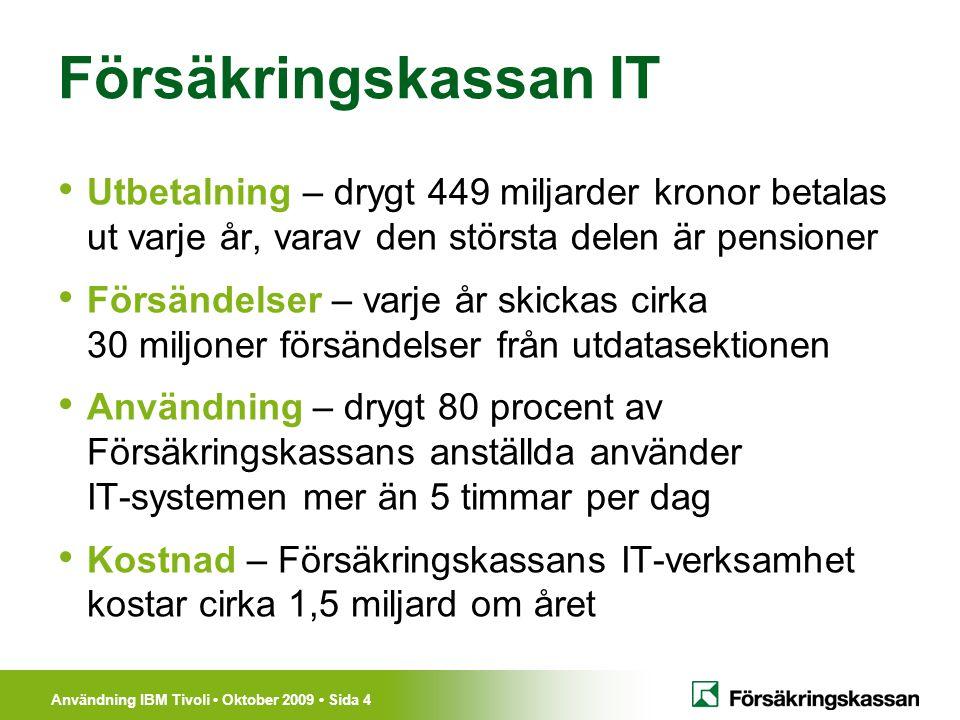 Försäkringskassan IT Utbetalning – drygt 449 miljarder kronor betalas ut varje år, varav den största delen är pensioner.