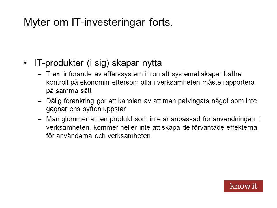 Myter om IT-investeringar forts.