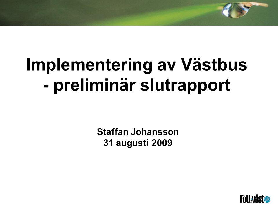 Implementering av Västbus - preliminär slutrapport