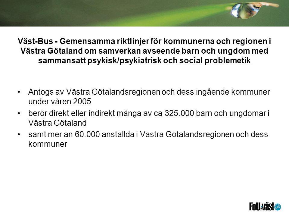 Väst-Bus - Gemensamma riktlinjer för kommunerna och regionen i Västra Götaland om samverkan avseende barn och ungdom med sammansatt psykisk/psykiatrisk och social problemetik