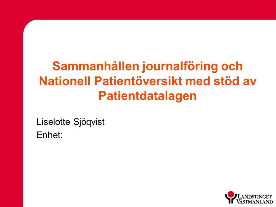 Sammanhållen journalföring och Nationell Patientöversikt med stöd av Patientdatalagen
