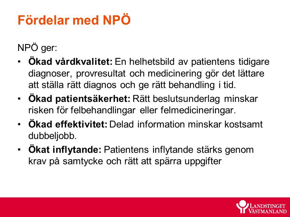 Fördelar med NPÖ NPÖ ger: