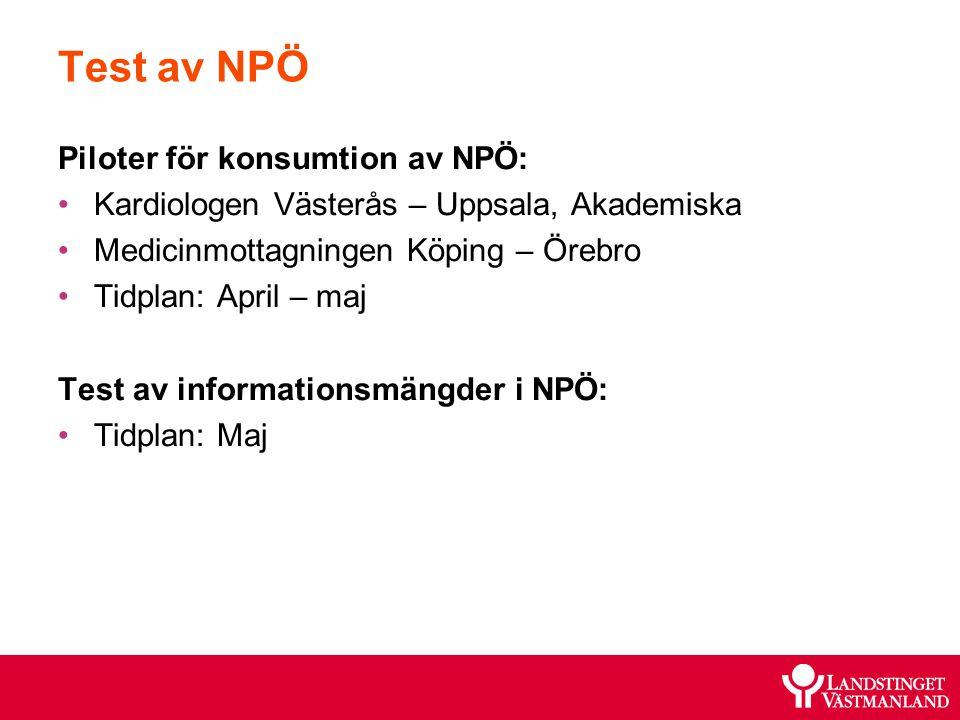 Test av NPÖ Piloter för konsumtion av NPÖ: