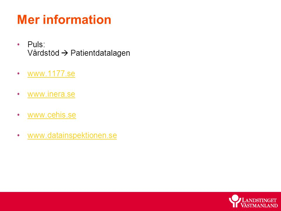 Mer information Puls: Vårdstöd  Patientdatalagen www.1177.se