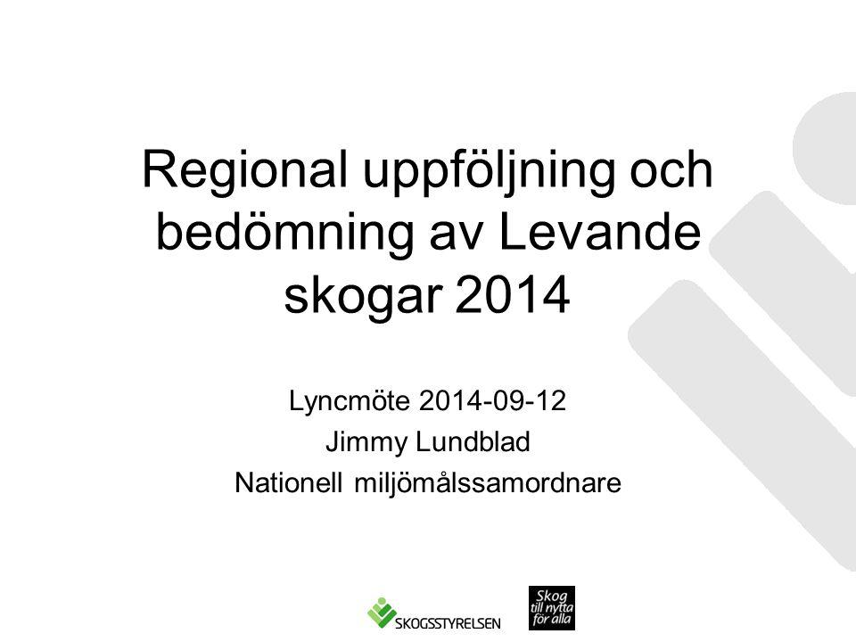 Regional uppföljning och bedömning av Levande skogar 2014