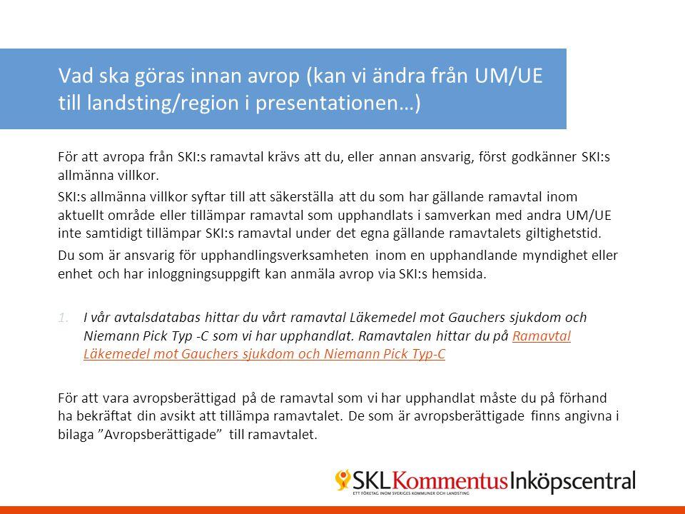 Vad ska göras innan avrop (kan vi ändra från UM/UE till landsting/region i presentationen…)
