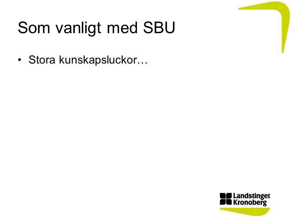 Som vanligt med SBU Stora kunskapsluckor…