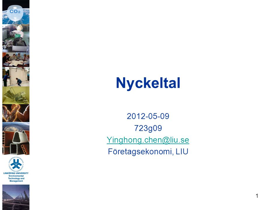 2012-05-09 723g09 Yinghong.chen@liu.se Företagsekonomi, LIU