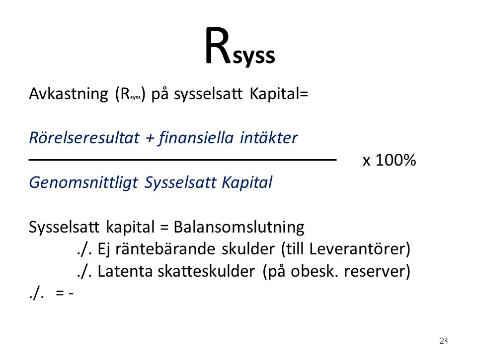 Rsyss Avkastning (Rsyss) på sysselsatt Kapital=