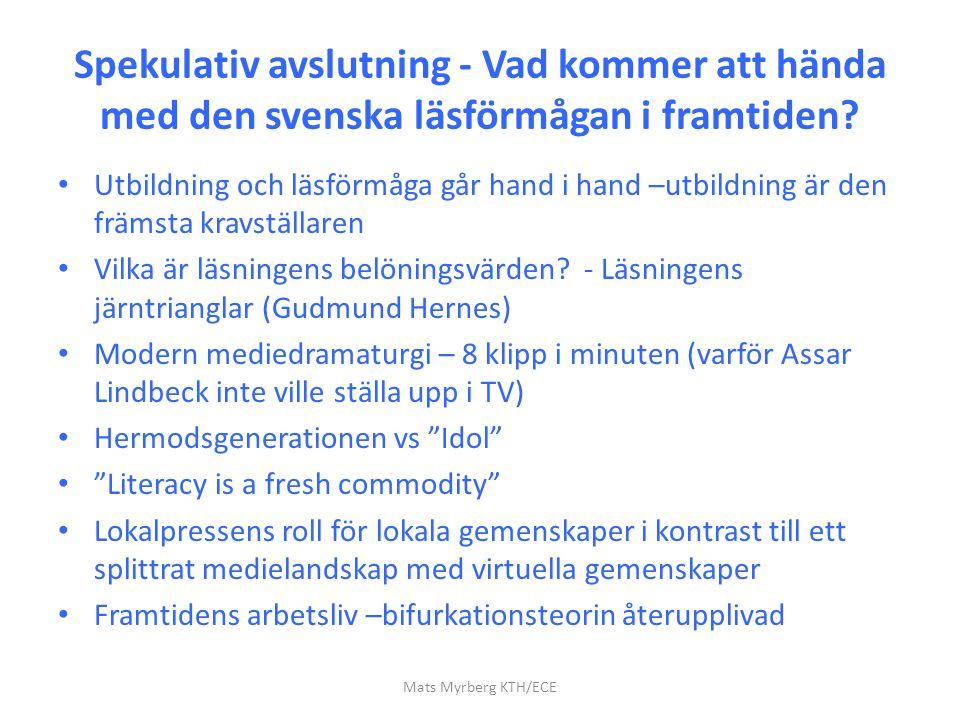 Spekulativ avslutning - Vad kommer att hända med den svenska läsförmågan i framtiden