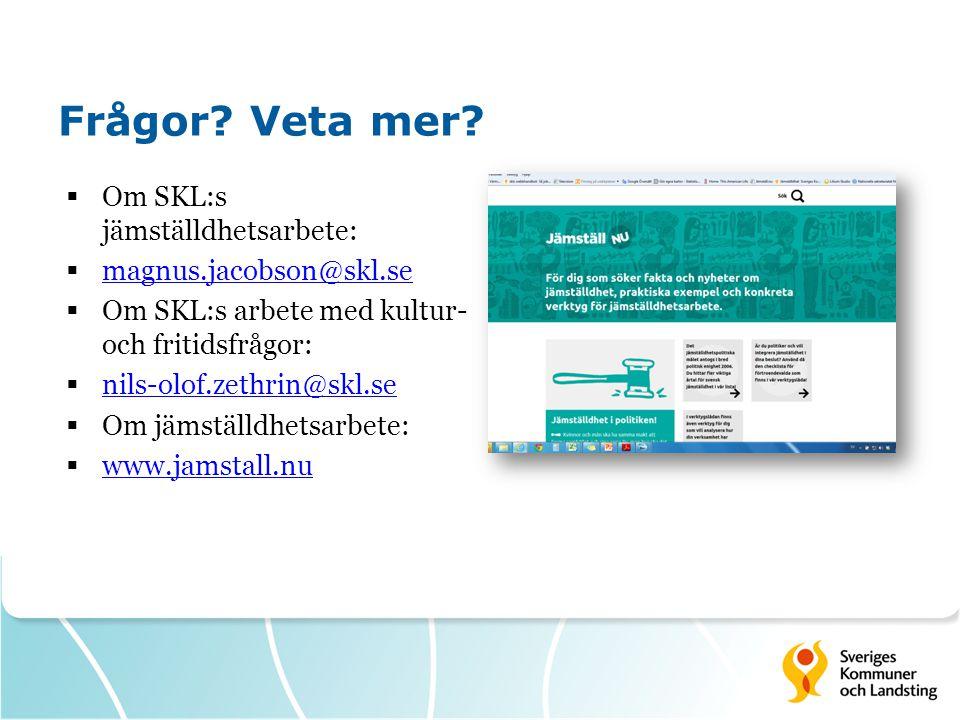 Frågor Veta mer Om SKL:s jämställdhetsarbete: magnus.jacobson@skl.se