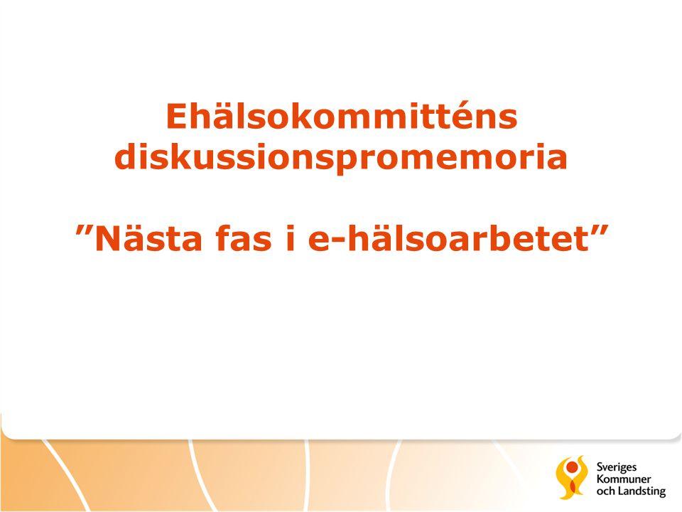 Ehälsokommitténs diskussionspromemoria Nästa fas i e-hälsoarbetet