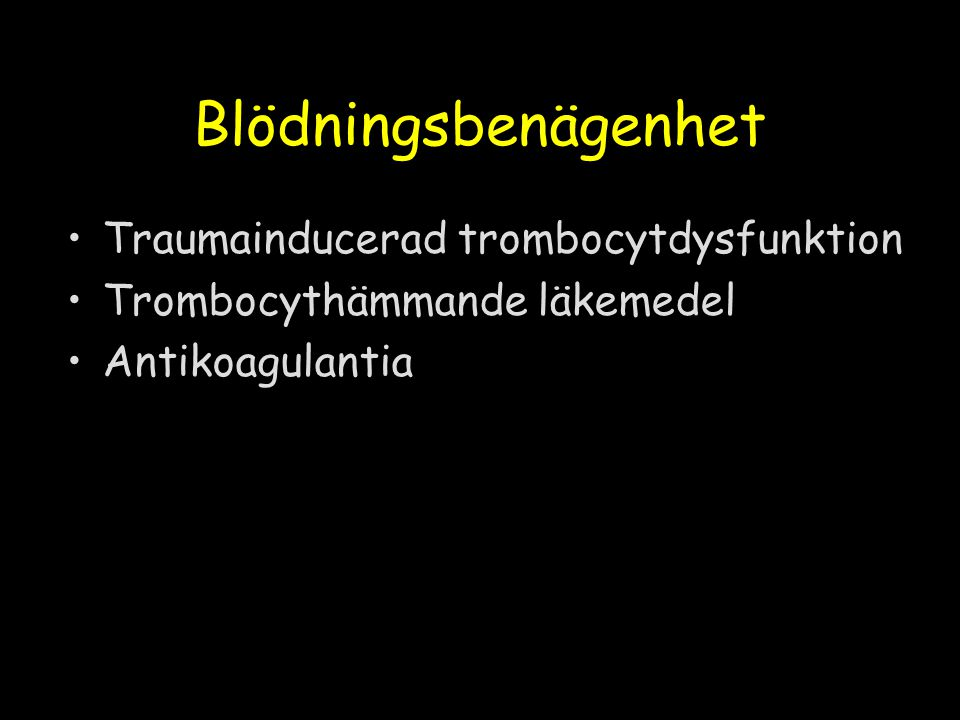 Blödningsbenägenhet Traumainducerad trombocytdysfunktion