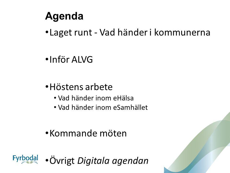 Agenda Laget runt - Vad händer i kommunerna Inför ALVG Höstens arbete