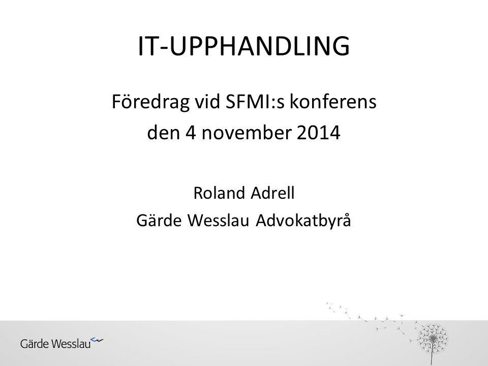 IT-UPPHANDLING Föredrag vid SFMI:s konferens den 4 november 2014