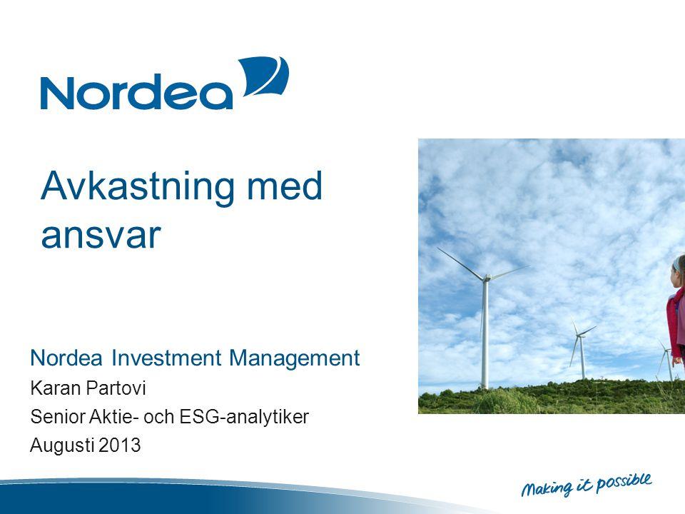 Avkastning med ansvar Nordea Investment Management Karan Partovi