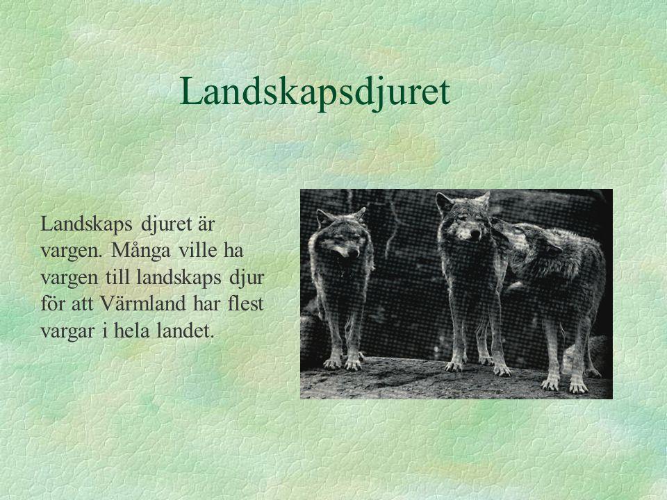 Landskapsdjuret Landskaps djuret är vargen.