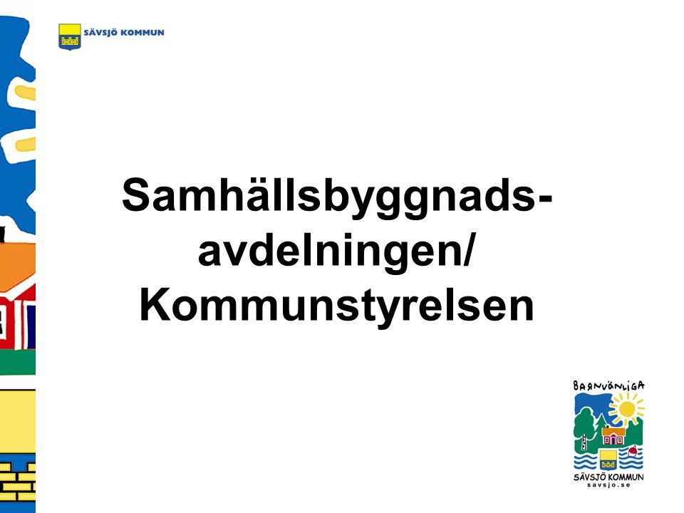 Samhällsbyggnads- avdelningen/ Kommunstyrelsen