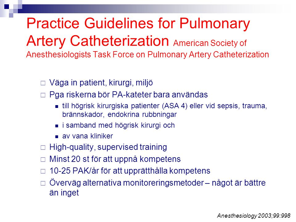 Practice Guidelines for Pulmonary Artery Catheterization American Society of Anesthesiologists Task Force on Pulmonary Artery Catheterization
