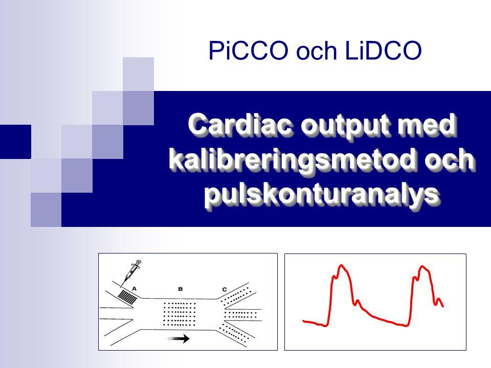 Cardiac output med kalibreringsmetod och pulskonturanalys