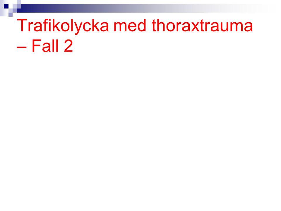 Trafikolycka med thoraxtrauma – Fall 2