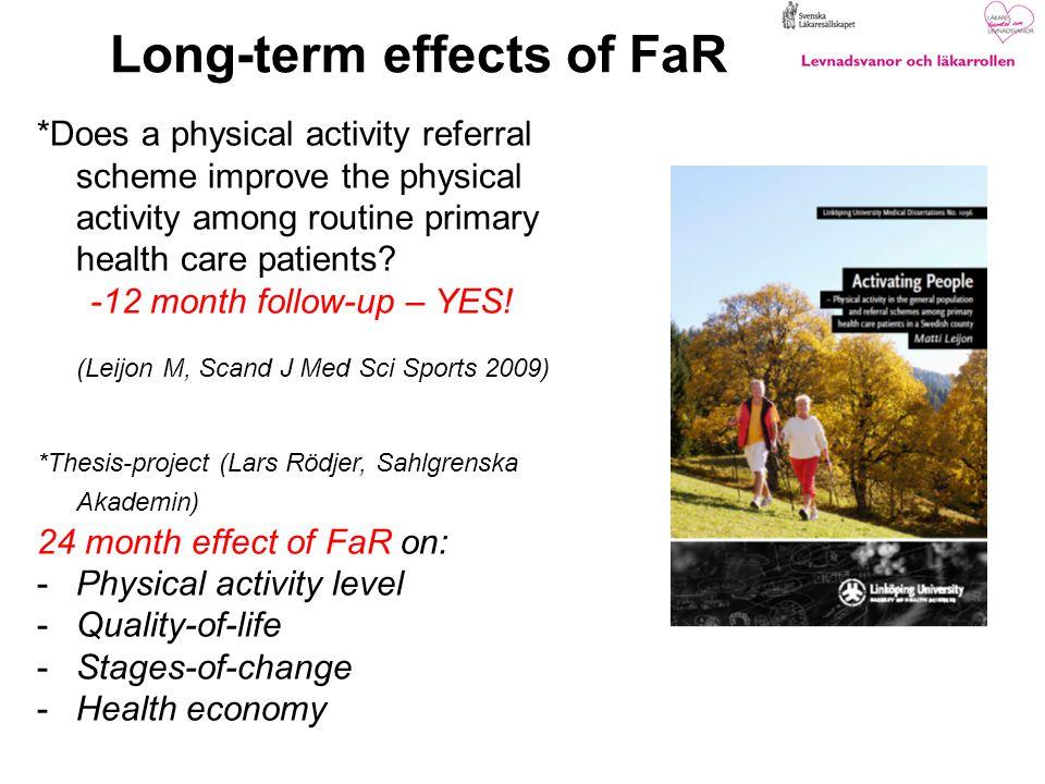 Long-term effects of FaR