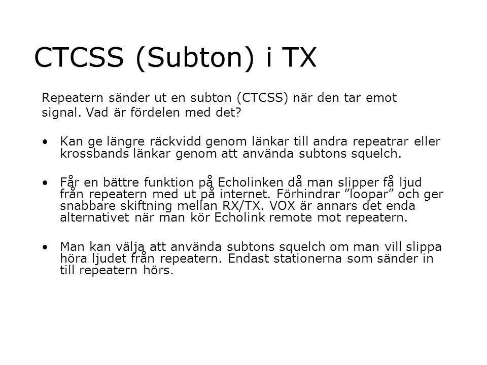 CTCSS (Subton) i TX Repeatern sänder ut en subton (CTCSS) när den tar emot. signal. Vad är fördelen med det
