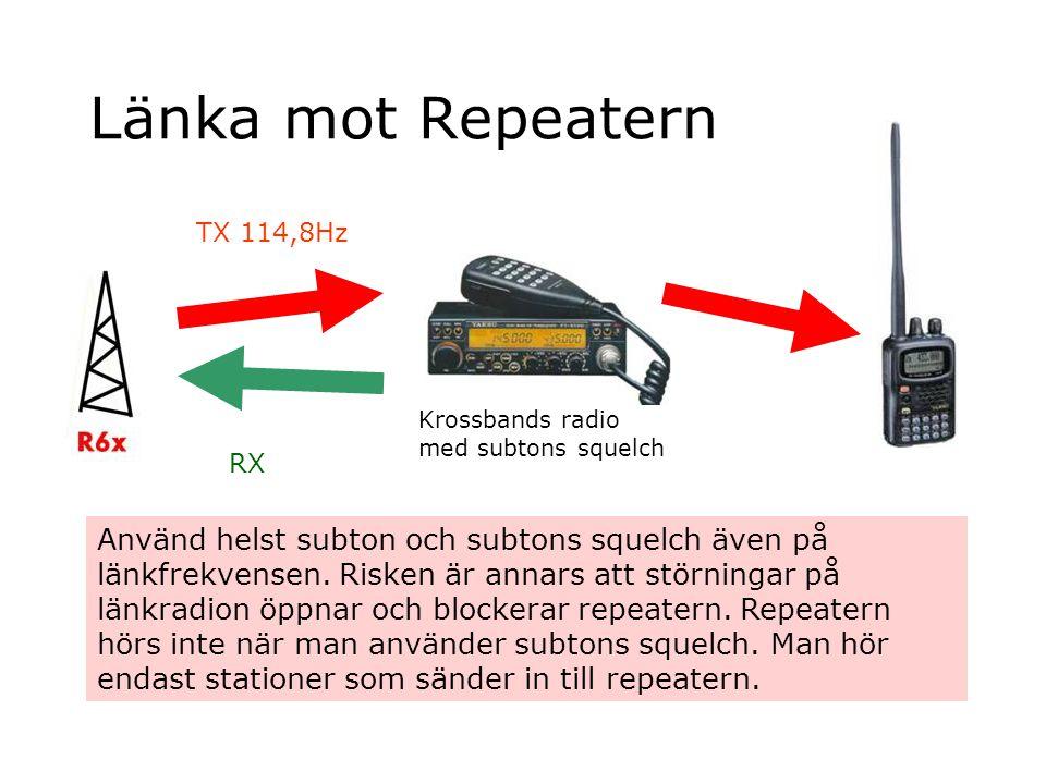Länka mot Repeatern TX 114,8Hz. Krossbands radio med subtons squelch. RX.