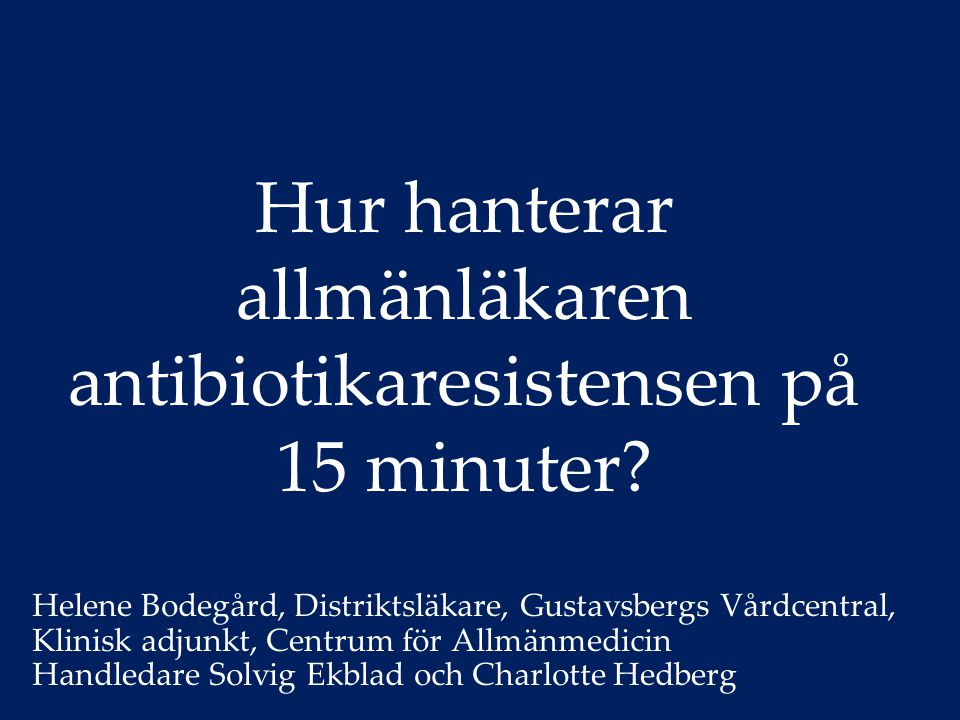Hur hanterar allmänläkaren antibiotikaresistensen på 15 minuter