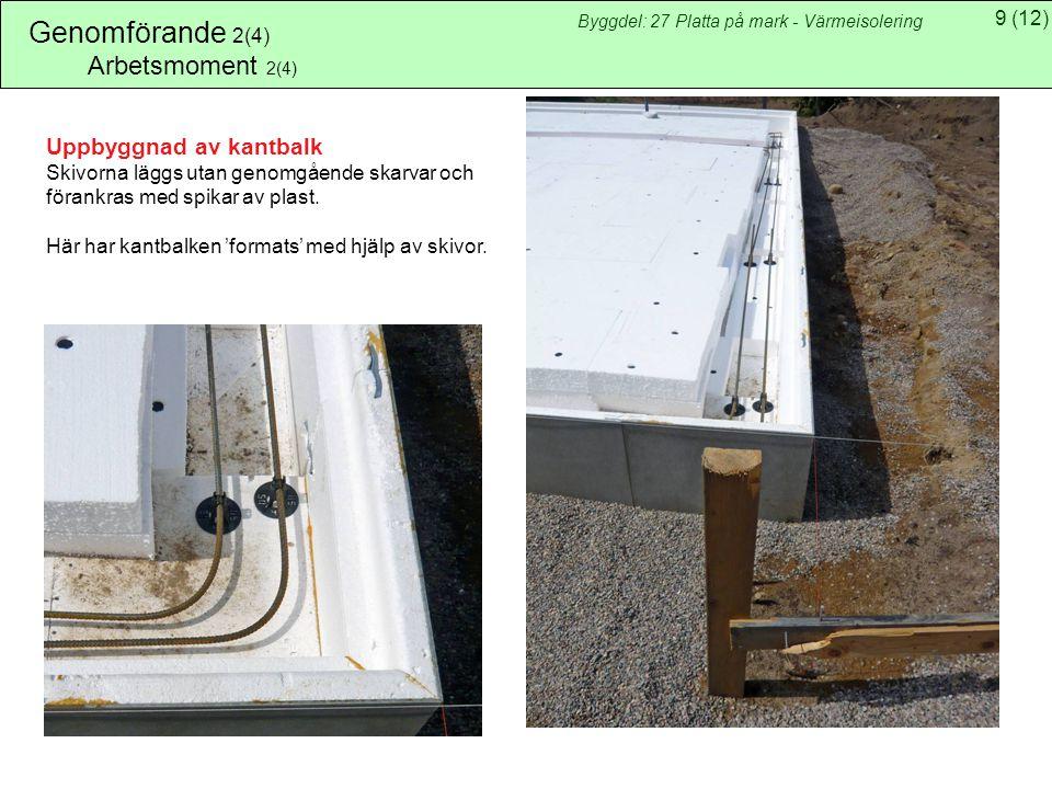 Genomförande 2(4) Arbetsmoment 2(4) Uppbyggnad av kantbalk