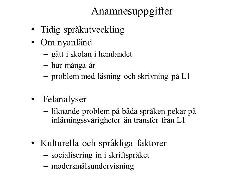Anamnesuppgifter Tidig språkutveckling Om nyanländ Felanalyser