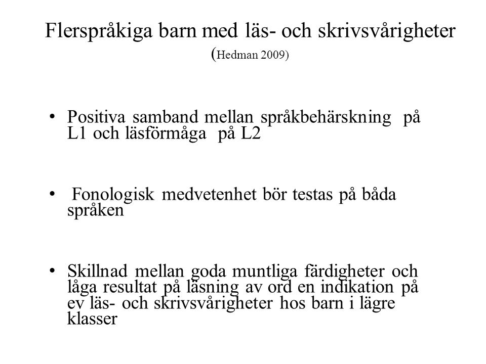 Flerspråkiga barn med läs- och skrivsvårigheter (Hedman 2009)