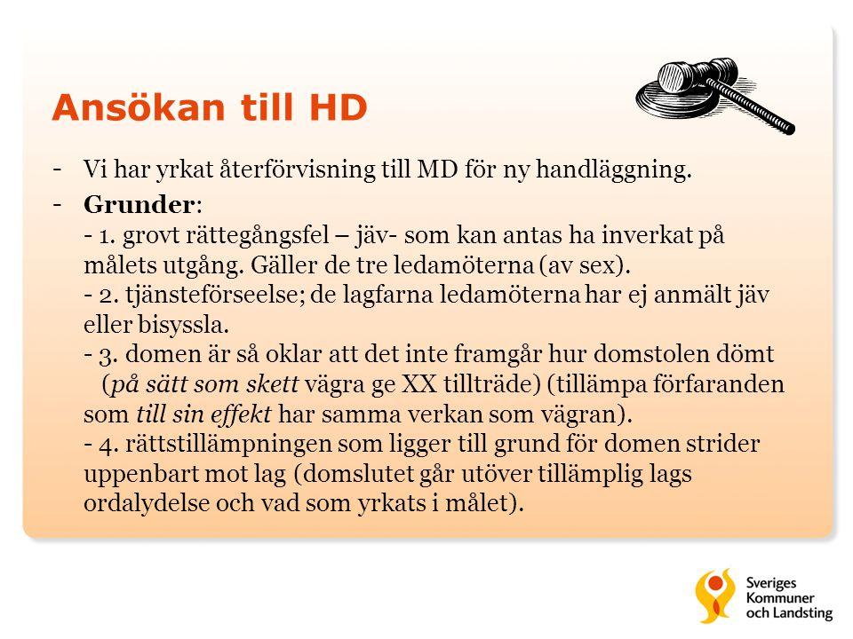 Ansökan till HD Vi har yrkat återförvisning till MD för ny handläggning.