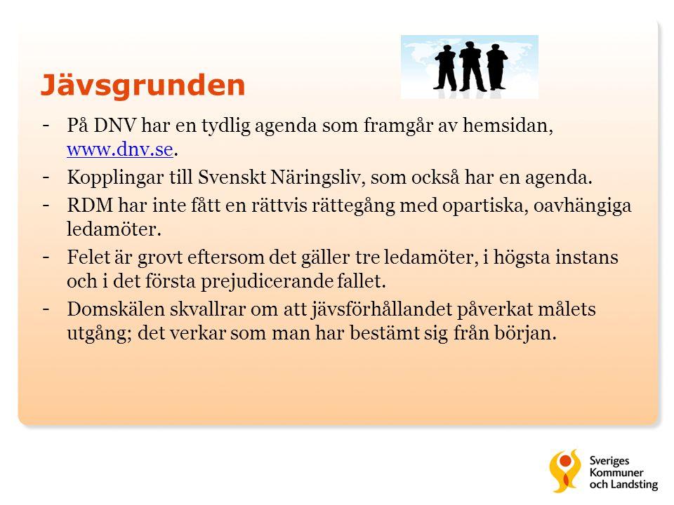 Jävsgrunden På DNV har en tydlig agenda som framgår av hemsidan, www.dnv.se. Kopplingar till Svenskt Näringsliv, som också har en agenda.