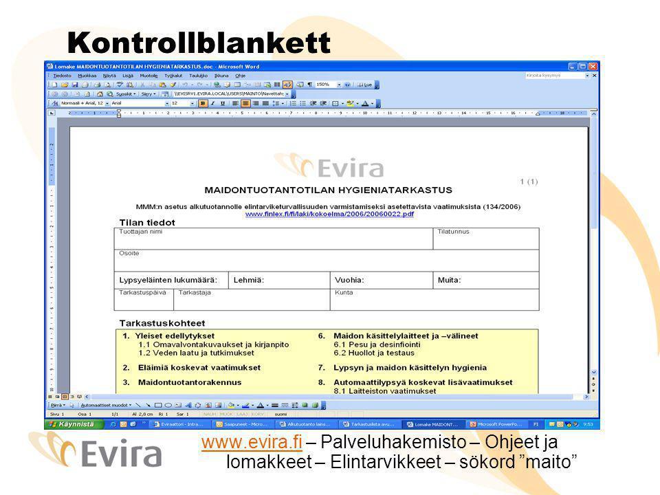 Kontrollblankett www.evira.fi – Palveluhakemisto – Ohjeet ja lomakkeet – Elintarvikkeet – sökord maito