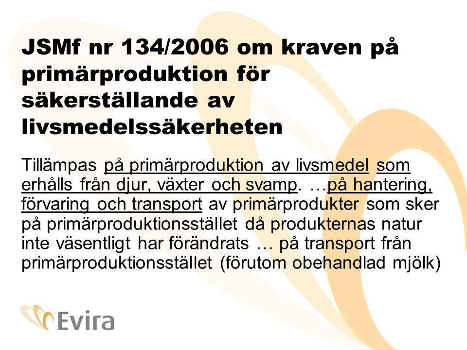 JSMf nr 134/2006 om kraven på primärproduktion för säkerställande av livsmedelssäkerheten