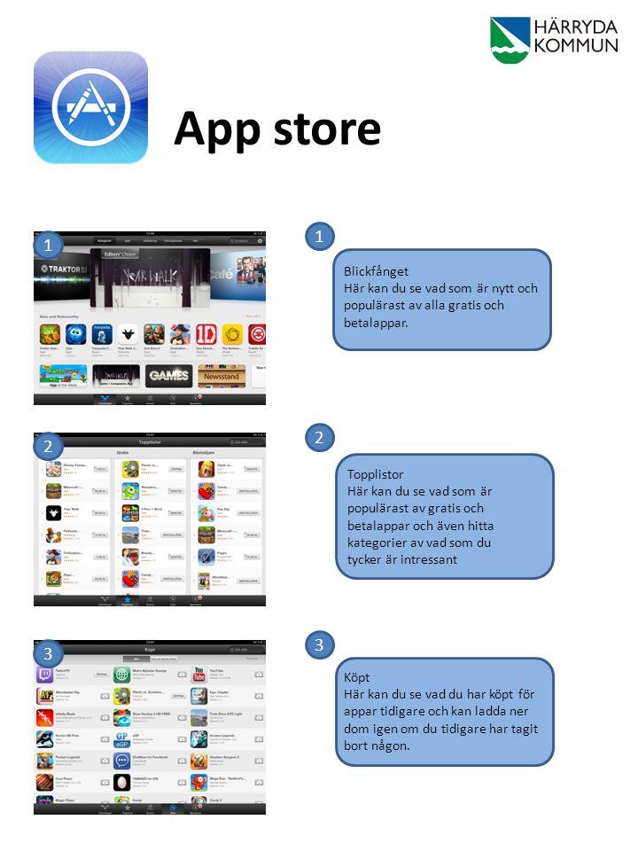 App store 1. 1. Blickfånget Här kan du se vad som är nytt och populärast av alla gratis och betalappar.