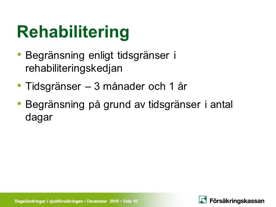 Rehabilitering Begränsning enligt tidsgränser i rehabiliteringskedjan