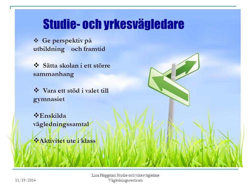 Lina Häggman Studie-och yrkesvägledare Vägledningscentrum