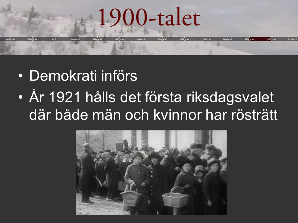 Demokrati införs År 1921 hålls det första riksdagsvalet där både män och kvinnor har rösträtt