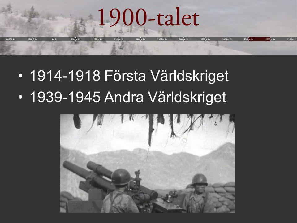 1914-1918 Första Världskriget 1939-1945 Andra Världskriget