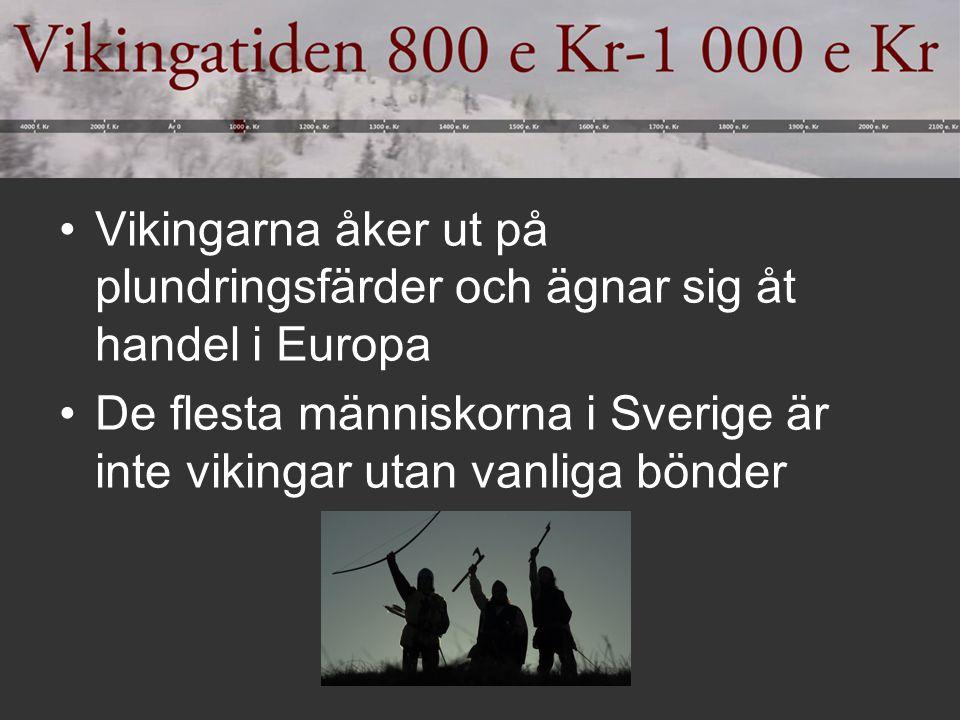 Vikingarna åker ut på plundringsfärder och ägnar sig åt handel i Europa