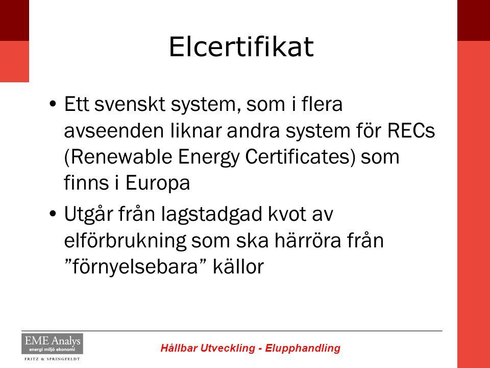Elcertifikat Ett svenskt system, som i flera avseenden liknar andra system för RECs (Renewable Energy Certificates) som finns i Europa.