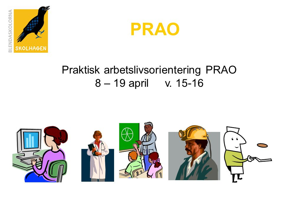 Praktisk arbetslivsorientering PRAO 8 – 19 april v. 15-16