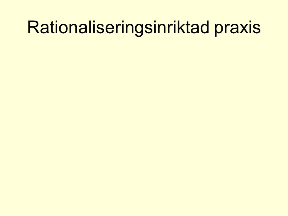 Rationaliseringsinriktad praxis
