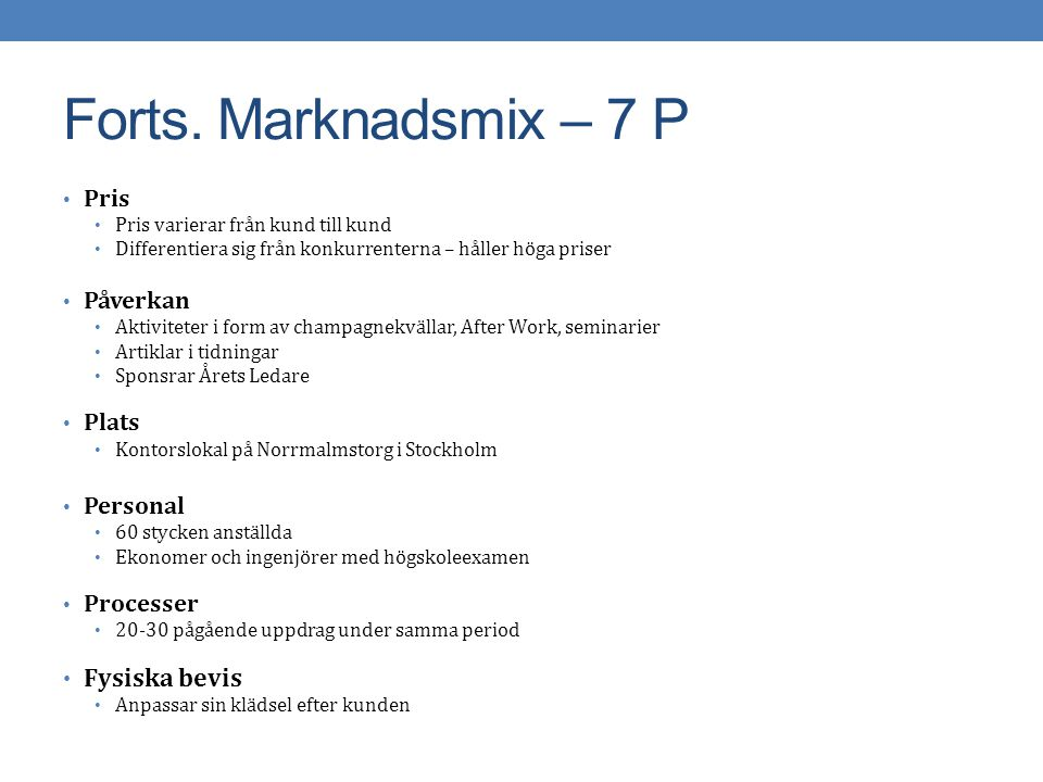 Forts. Marknadsmix – 7 P Fysiska bevis Pris Påverkan Plats Personal