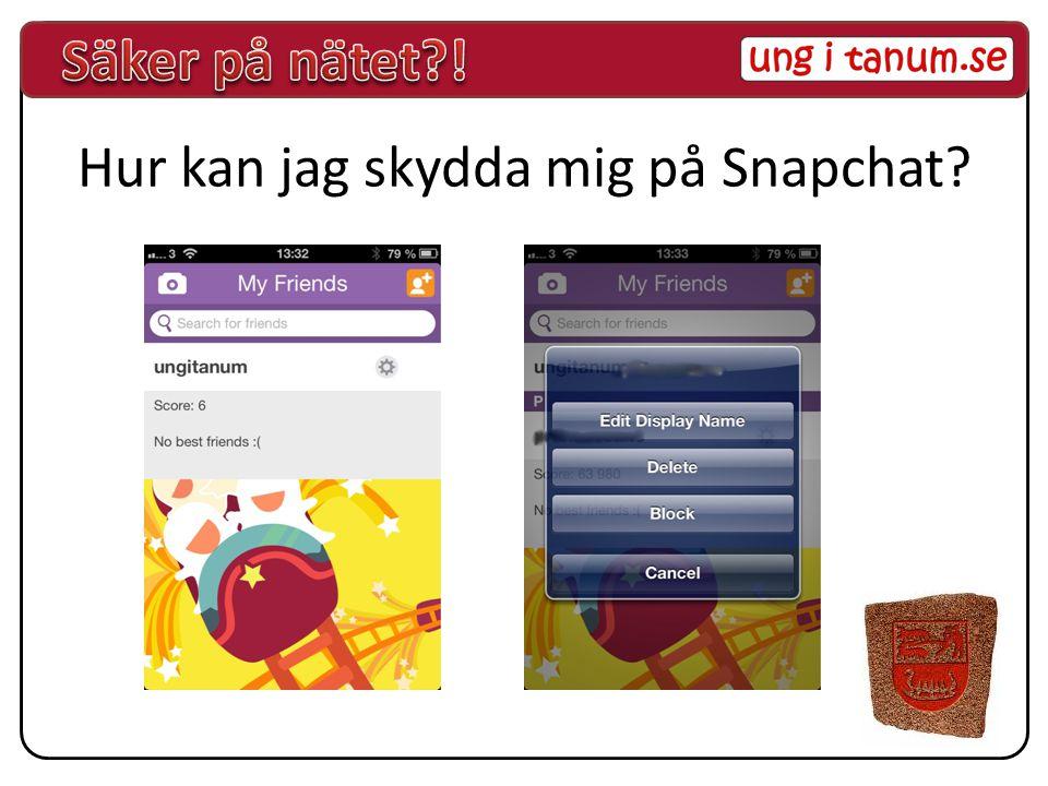 Hur kan jag skydda mig på Snapchat