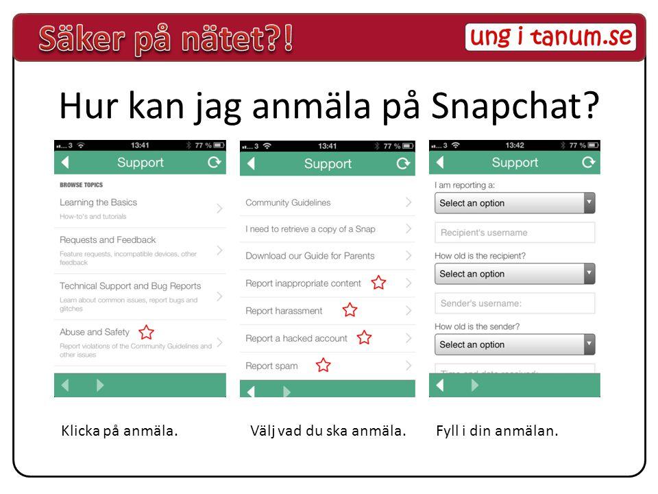 Hur kan jag anmäla på Snapchat