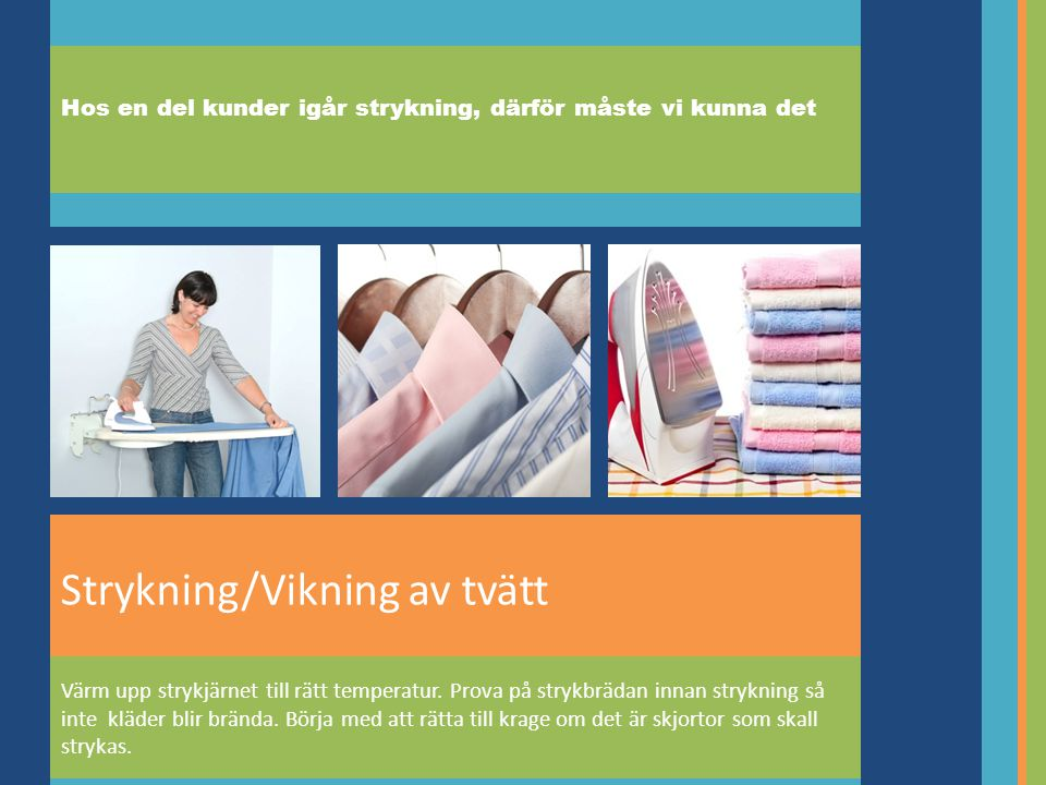 Strykning/Vikning av tvätt